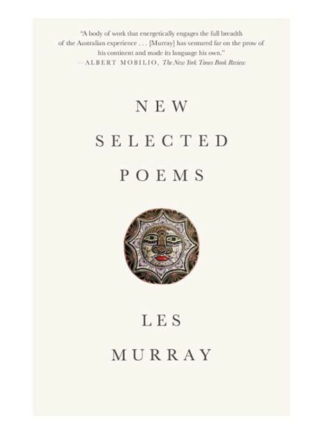 New Selected Poems by Les Murray Brand New Paperback.
