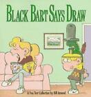 Black Bart Says Draw by Bill Amend (1991, Paperback)
