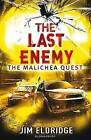 The Last Enemy: The Malichea Quest by Jim Eldridge (Paperback, 2013)