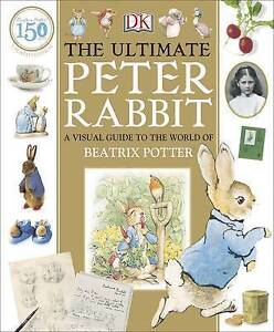 The-Ultimate-Peter-Rabbit-A-Visual-Guide-to-the-World-of-Beatrix-Potter-Hallin