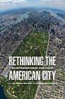 Rethinking the American City: An International Dialogue by University of Pennsylvania Press (Hardback, 2013)