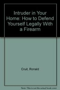 Intruder-in-Your-Home-How-to-Defend-Yourself-Legally-With-a-Firearm