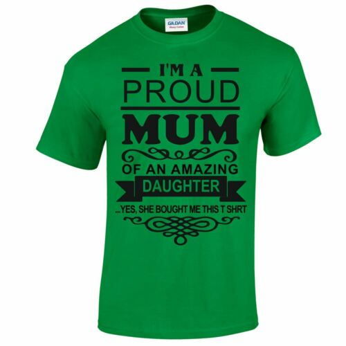 Proud Mum Of An Amazing Daughter Mens Ladies Mothers Day Casual Gift T shirt