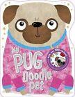 My Pug Doodle Pet by Sarah Vince, Make Believe Ideas (Paperback, 2015)