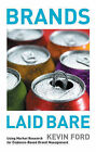 Brands Laid Bare: Using Market Research for Evidence-based Brand Management by J. Kevin Ford (Hardback, 2005)