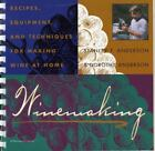 Winemaking : Recipes, Equipment, and Techniques for Making Wine at Home by Stanley F. Anderson and Dorothy Anderson (1989, Paperback)