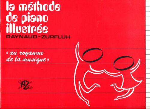 La Méthode de Piano Illustrée Raynaud-Zurfluh