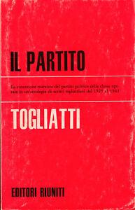 LIBRO-Togliatti-Il-Partito-1972-ORIGINALE-EDITORI-RIUNITI-ITALIANO