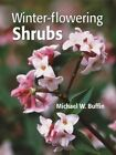 Winter-Flowering Shrubs by Michael W. Buffin (Hardback, 2005)