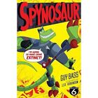 Spynosaur by Guy Bass, Lee Robinson (Paperback, 2016)