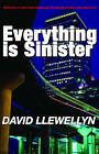 Everything is Sinister by David Llewellyn (Paperback, 2008)