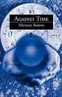 Against Time by Michael Barnes (Paperback, 2008)