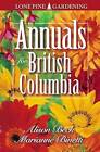 Annuals for British Columbia by Marianne Binetti, Alison Beck (Paperback, 2000)