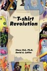 The T-shirt Revolution Building Your Business Using a Digital Apparel Printer Paperback – 1 Oct 2008