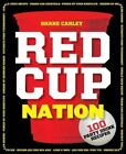 Red Cup Nation Over 100 Party Drink Recipes by Shane Carley 9781604336405