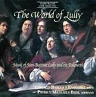 The World of Lully: Music of Jean-Baptiste Lully and his Followers (CD, Jul-1999, Cedille Records)