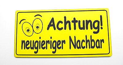 Achtung neugieriger Nachbar,10 x 5 cm,Gravurschild,Acryl,Gelb,Wetterfest,Alarm,