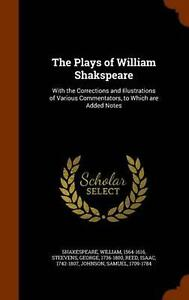 The Plays of William Shakspeare: With the Corrections and Illustrations of Vario