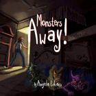 Monsters Away 9781453554876 by Angela Lukacs Paperback