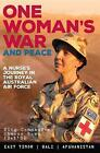 One Woman's War and Peace: A nurse's journey in the Royal Australian Air Force by Wing Commander Sharon Bown (Paperback, 2016)