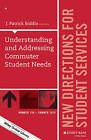 Understanding and Addressing Commuter Student Needs: Number 150: New Directions for Student Services by J. Patrick Biddix (Paperback, 2015)