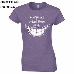 569-We-039-re-all-mad-here-Womens-T-Shirt-funny-hatter-alice-new-cool-costume-crazy