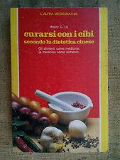 Curarsi con i cibi secondo la dietetica cinese - Henry C. Lu