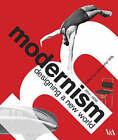Modernism: Designing a New World by V & A Publishing (Hardback, 2006)