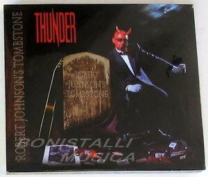 THUNDER - ROBERT JOHNSON'S TOMBSTONE - CD Sigillato Slipcase - Italia - L'oggetto può essere restituito - Italia