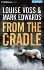 From the Cradle by Louise Voss, Mark Edwards (CD-Audio, 2014)