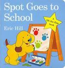 Spot Goes to School von Eric Hill (2009, Gebundene Ausgabe)