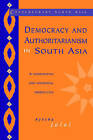 Democracy and Authoritarianism in South Asia: A Comparative and Historical Perspective by Ayesha Jalal (Paperback, 1995)