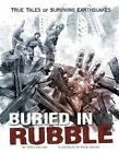 Buried in Rubble: True Stories of Surviving Earthquakes by Terry Collins (Paperback, 2015)