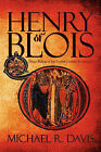 Henry of Blois: Prince Bishop of the Twelfth Century Renaissance by Michael R Davis (Paperback / softback, 2009)