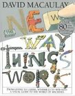 The New Way Things Work by David Macaulay, Neil Ardley (Hardback, 2000)