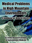 Medical Problems in High Mountain Environments: A Handbook for Medical Officers by United States Army (Paperback / softback, 2005)