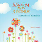 Random Acts of Kindness: An Illustrated Celebration by Conari Press,U.S. (Hardback, 2011)