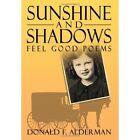 Sunshine and Shadows Donald F Alderman Authorhouse Hardback 9781434361387