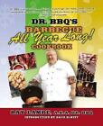 Dr. BBQ's Barbecue All Year Long! Cookbook by Ray Lampe (2006, Paperback)
