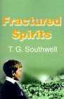 Fractured Spirits by T G Southwell (Paperback / softback, 2001)