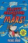Spacemutts: Fluffy Assassins from Mars! by Michael Broad (Paperback, 2011)