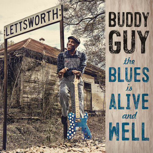 Buddy Guy - The Blues Is Alive And Well [New CD]