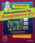 Adventures in Raspberry Pi by Carrie Anne Philbin (Paperback, 2015)