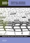 Handbook of Tropical Residual Soils Engineering by Taylor & Francis Ltd (Hardback, 2012)