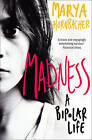 Madness: A Bipolar Life by Marya Hornbacher (Paperback, 2009)