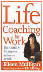 Life Coaching for Work: The Formula for Happiness and Success at Work by Eileen Mulligan (Paperback, 2001)