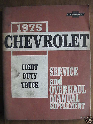 1975 Chevy Light Duty Truck Service /& Overhaul Manual