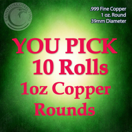 "/""YOU PICK 10 ROLLS of Copper Rounds/"" 200 1oz .999 Copper Rounds READ BELOW"