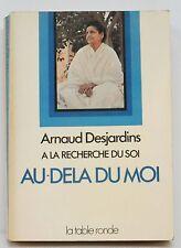 """"""" Au delà du moi """"   A. Desjardins  - Livre 318 pages"""