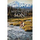 Land of The Midnight Son W M P Xulon Press Paperback / Softback 9781498403566